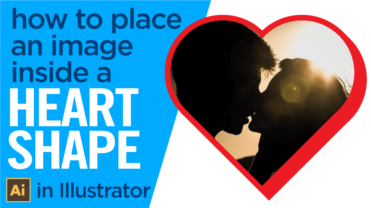 How to create a heart shape and place an image inside using clipping masks in Illustrator