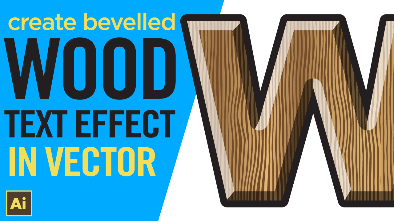 How to create a bevelled 3D WOOD TEXT & WOOD TEXTURE effect in Illustrator